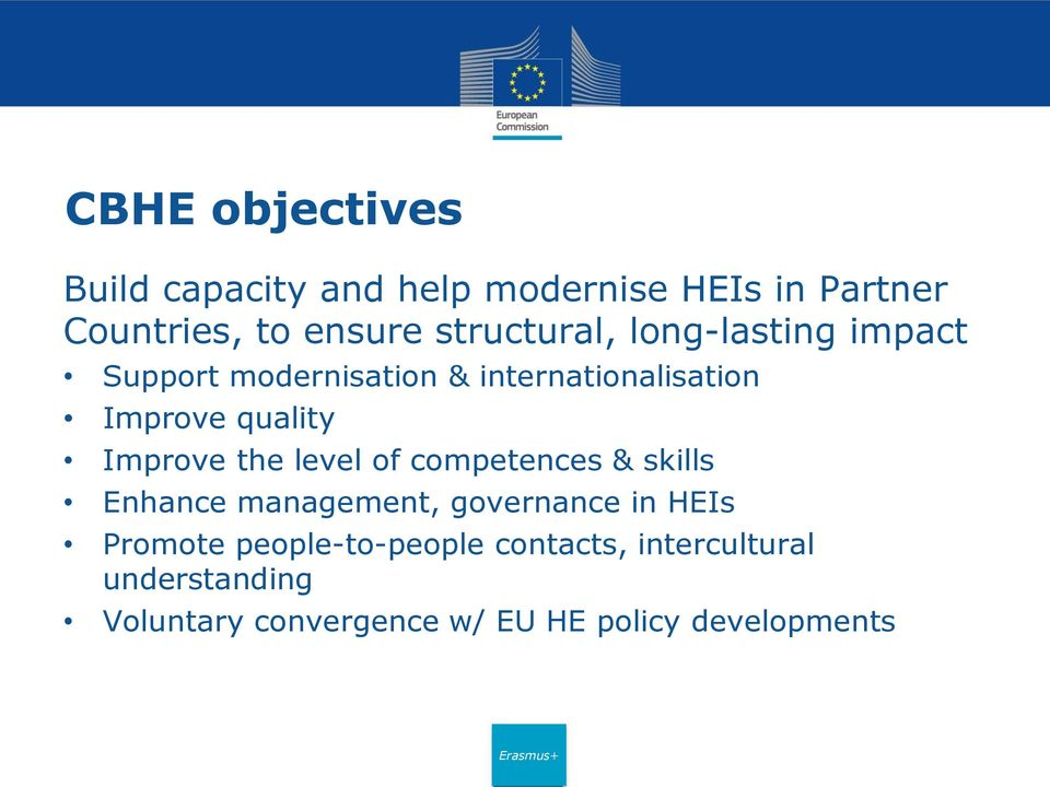 Improve the level of competences & skills Enhance management, governance in HEIs Promote