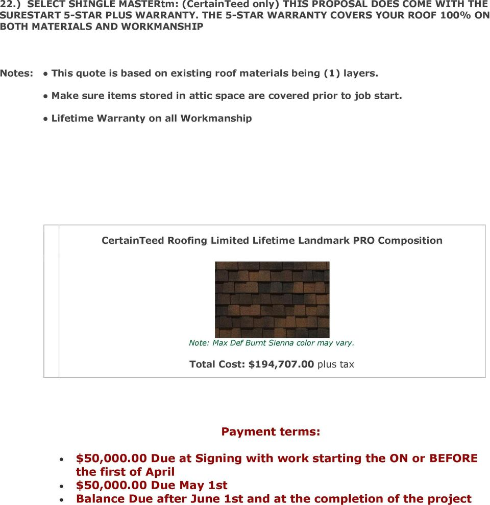 Make sure items stored in attic space are covered prior to job start.