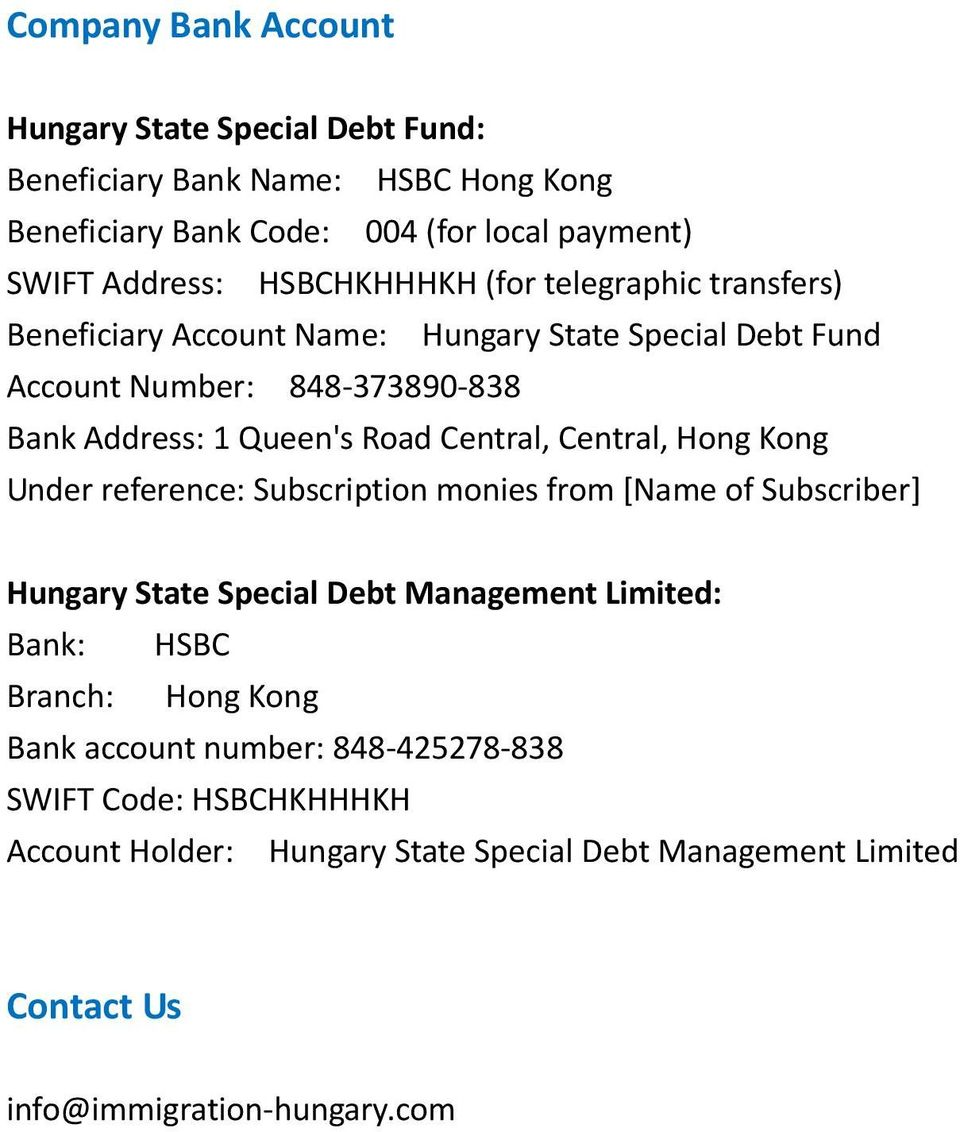 Central, Central, Hong Kong Under reference: Subscription monies from [Name of Subscriber] State Special Debt Management Limited: Bank: HSBC Branch:
