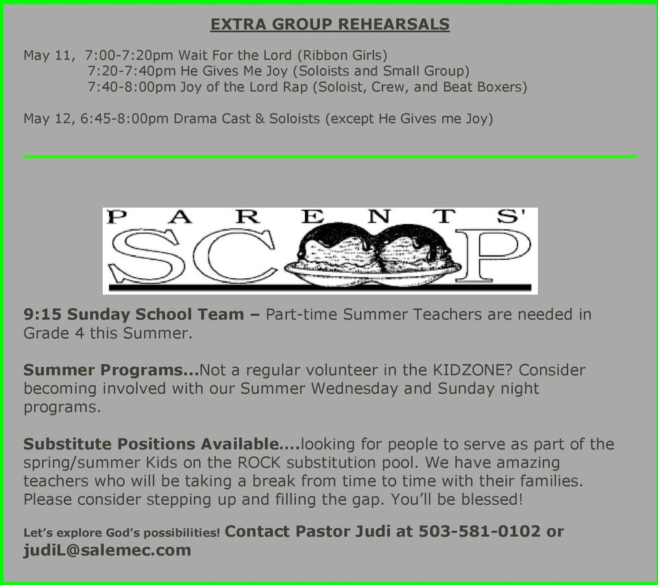 ..Not a regular volunteer in the KIDZONE? Consider becoming involved with our Summer Wednesday and Sunday night programs. Substitute Positions Available.