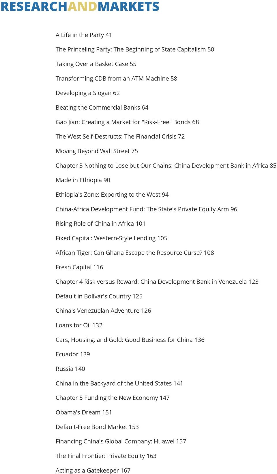 Bank in Africa 85 Made in Ethiopia 90 Ethiopia's Zone: Exporting to the West 94 China-Africa Development Fund: The State's Private Equity Arm 96 Rising Role of China in Africa 101 Fixed Capital: