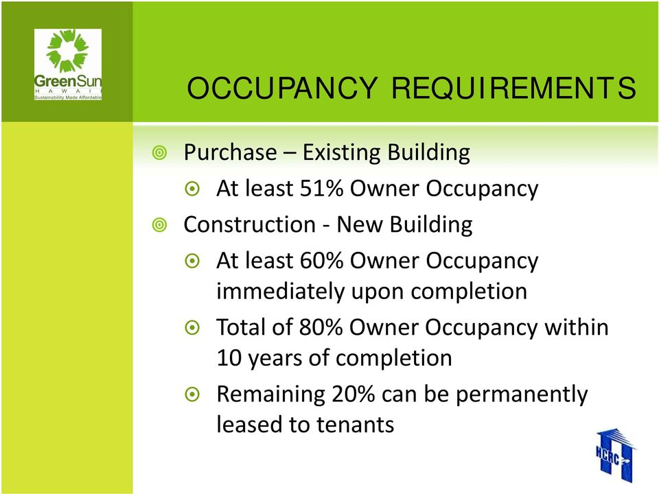 Occupancy immediately upon completion Total of 80% Owner Occupancy