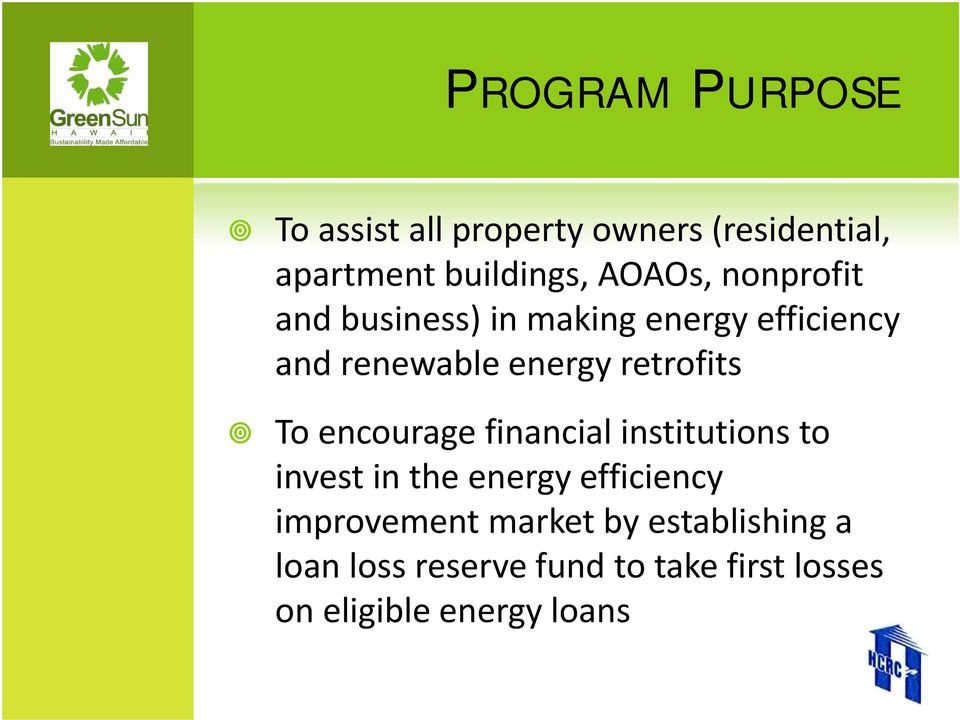 retrofits To encourage financial institutions to invest in the energy efficiency