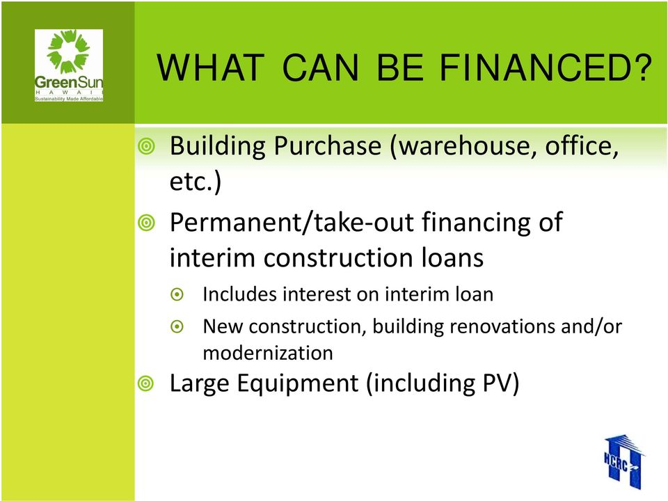 ) Permanent/take out financing of interim construction loans