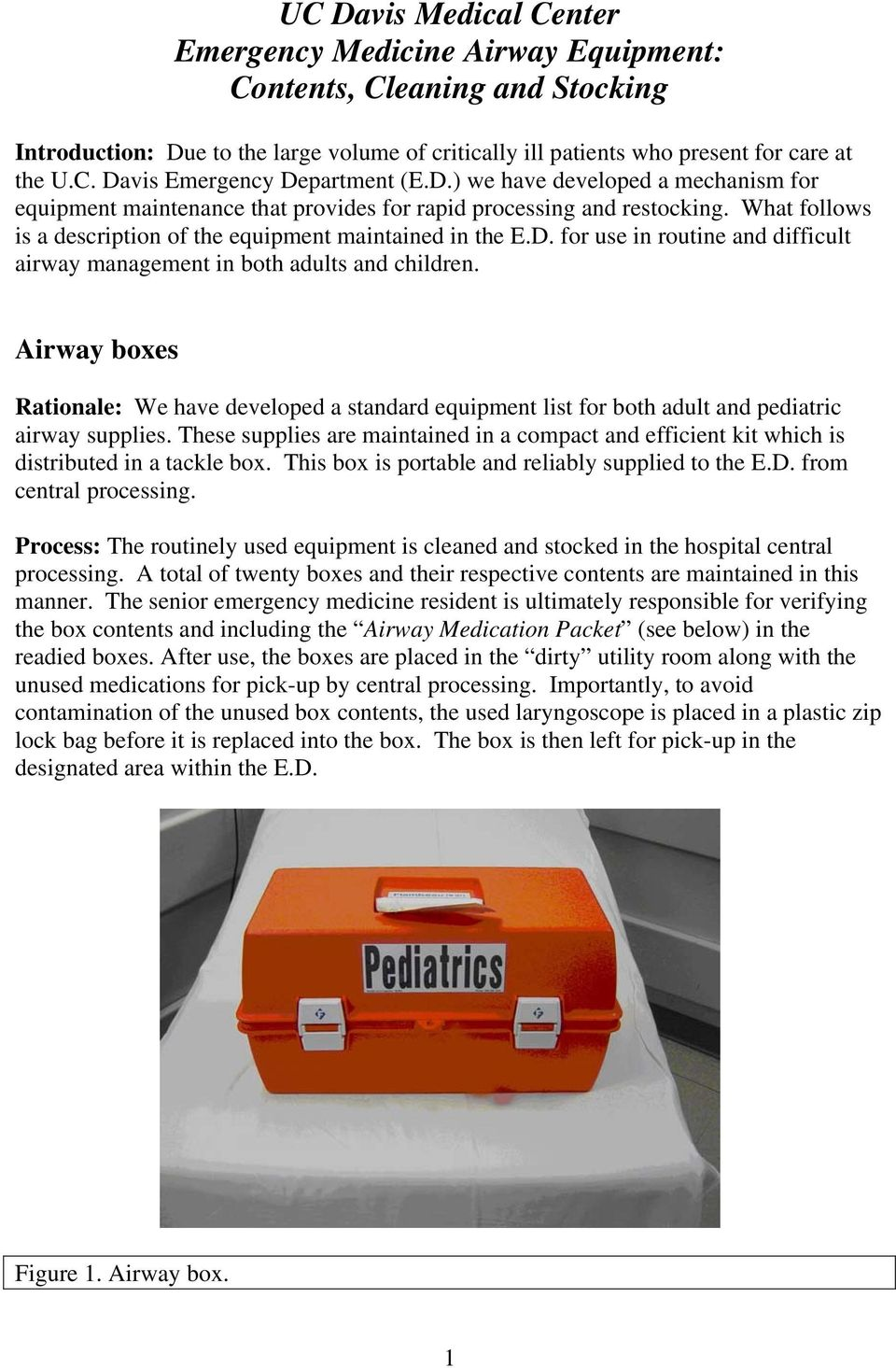 Airway boxes Rationale: We have developed a standard equipment list for both adult and pediatric airway supplies.