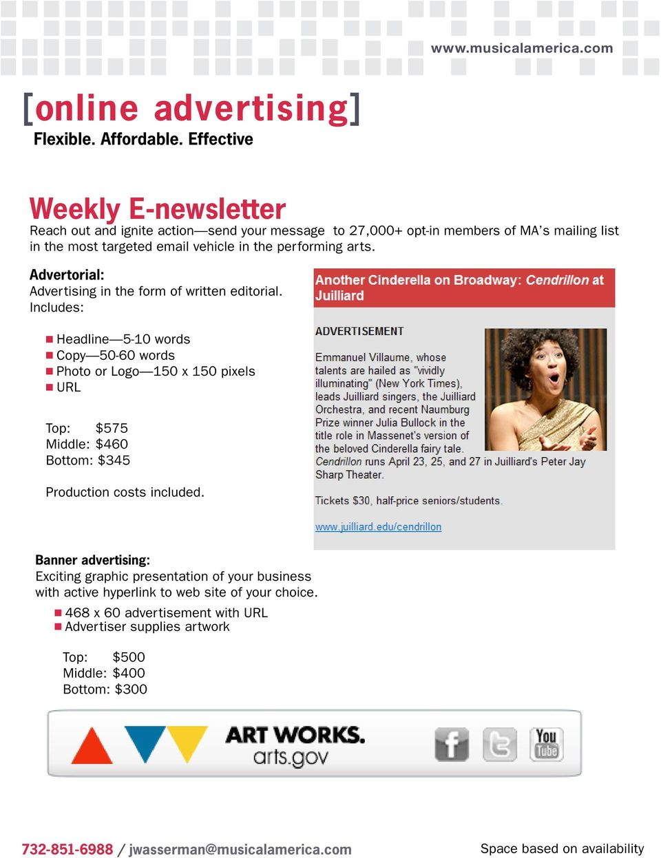 performing arts. Advertorial: Advertising in the form of written editorial.