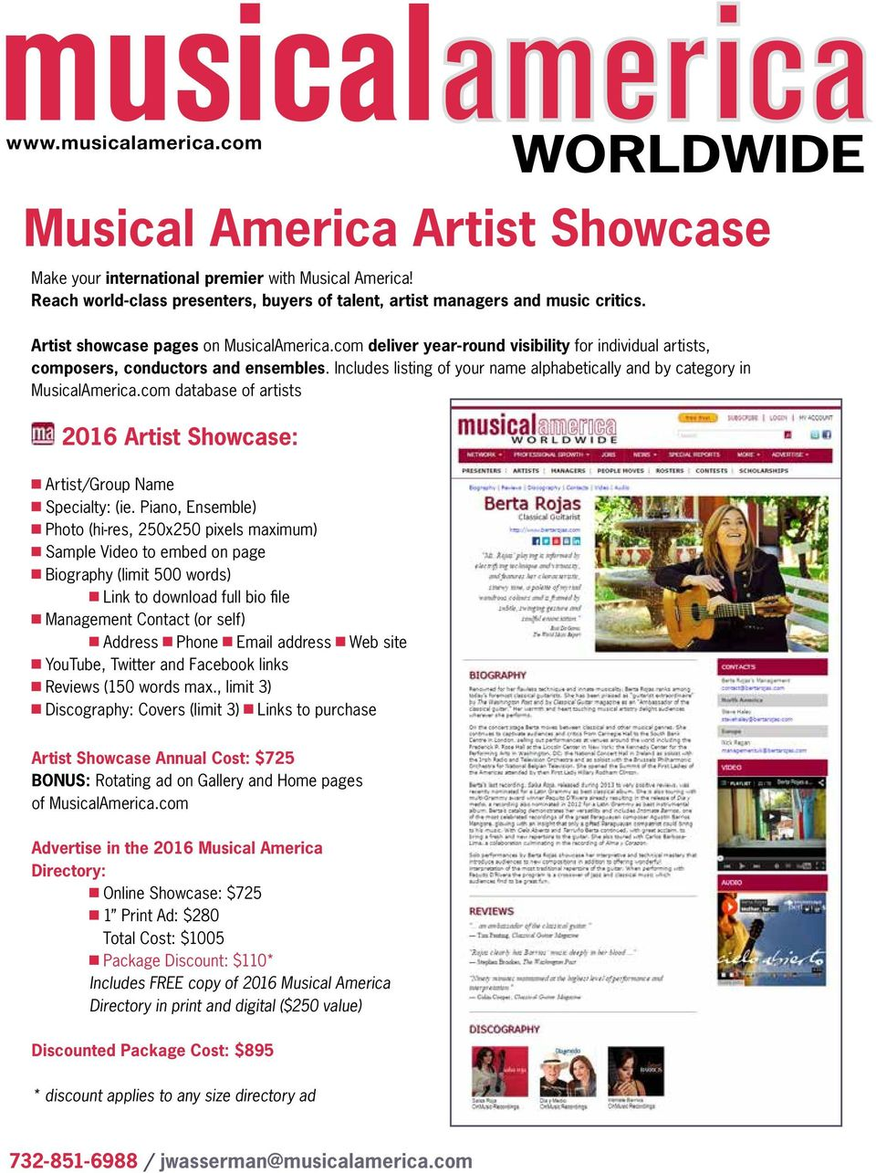 Includes listing of your name alphabetically and by category in MusicalAmerica.com database of artists 2016 Artist Showcase: Artist/Group Name Specialty: (ie.