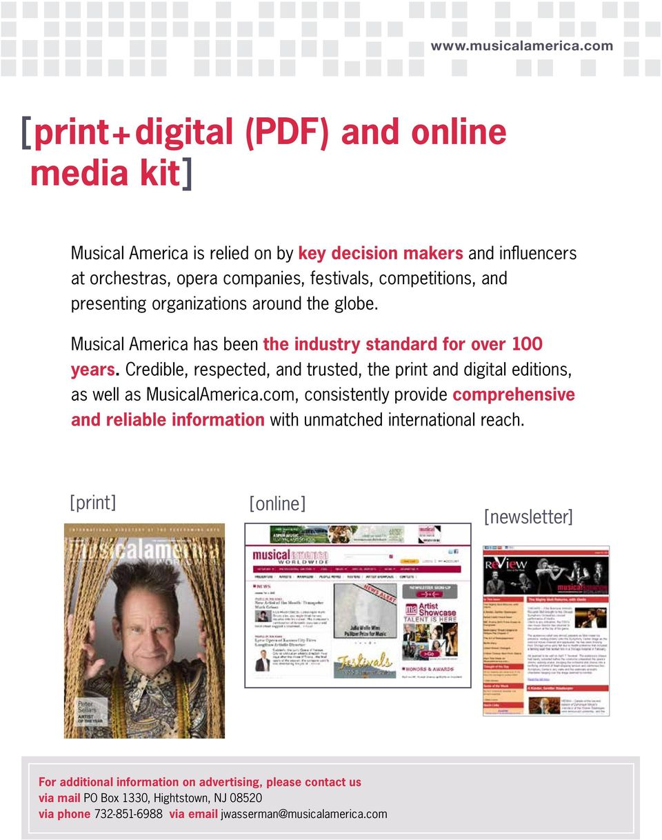 Credible, respected, and trusted, the print and digital editions, as well as MusicalAmerica.