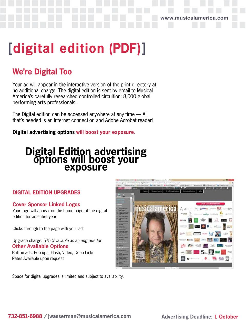 The Digital edition can be accessed anywhere at any time All that s needed is an Internet connection and Adobe Acrobat reader! Digital advertising options will boost your exposure.