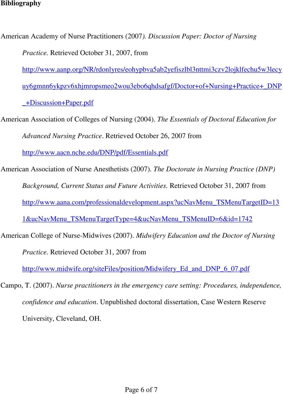 pdf American Association of Colleges of Nursing (2004). The Essentials of Doctoral Education for Advanced Nursing Practice. Retrieved October 26, 2007 from http://www.aacn.nche.edu/dnp/pdf/essentials.