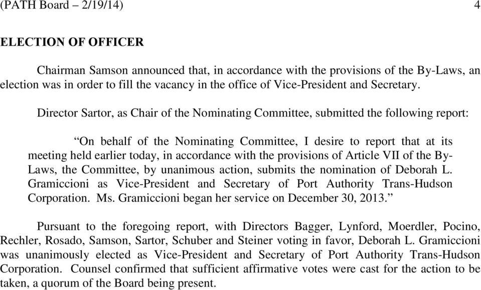 Director Sartor, as Chair of the Nominating Committee, submitted the following report: On behalf of the Nominating Committee, I desire to report that at its meeting held earlier today, in accordance