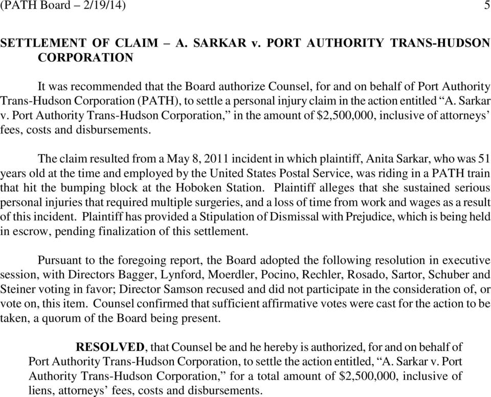 the action entitled A. Sarkar v. Port Authority Trans-Hudson Corporation, in the amount of $2,500,000, inclusive of attorneys fees, costs and disbursements.