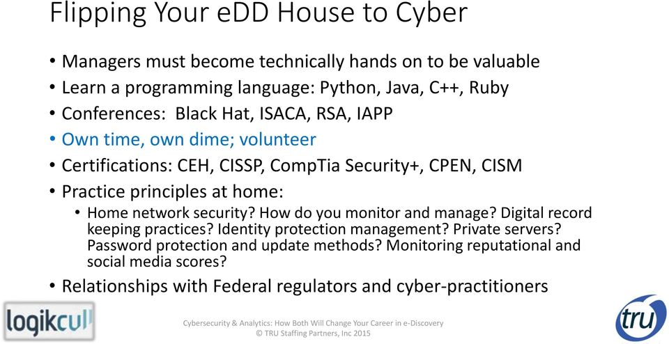 principles at home: Home network security? How do you monitor and manage? Digital record keeping practices? Identity protection management?
