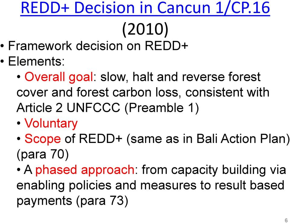 cover and forest carbon loss, consistent with Article 2 UNFCCC (Preamble 1) Voluntary Scope