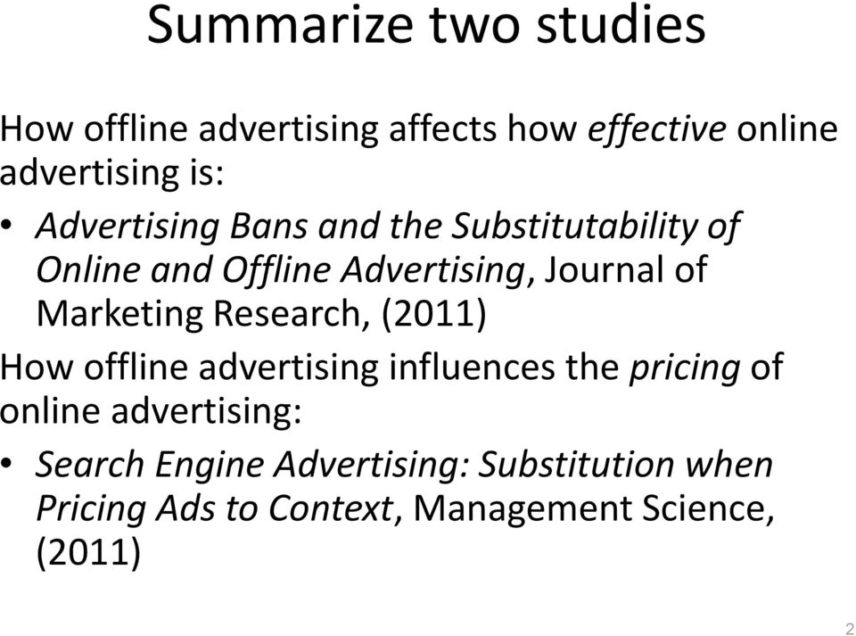 Marketing Research, (2011) How offline advertising influences the pricing of online