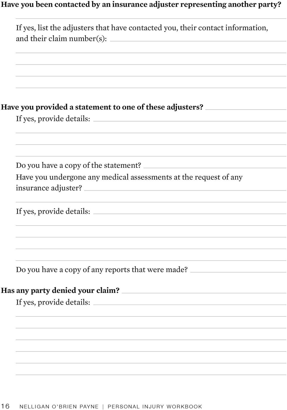 a statement to one of these adjusters? Do you have a copy of the statement?