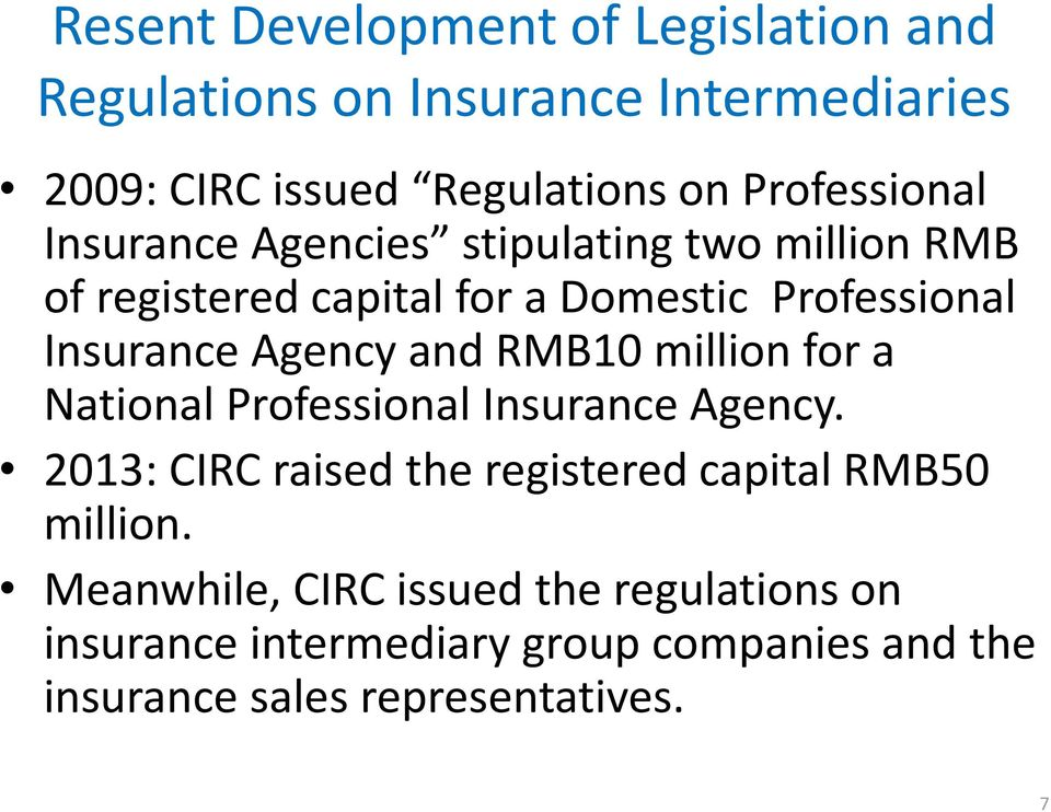 Agency and RMB10 million for a National Professional Insurance Agency.