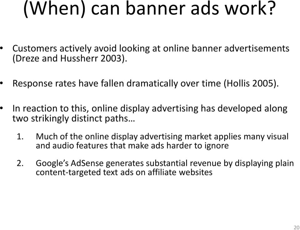 In reaction to this, online display advertising has developed along two strikingly distinct paths 1.