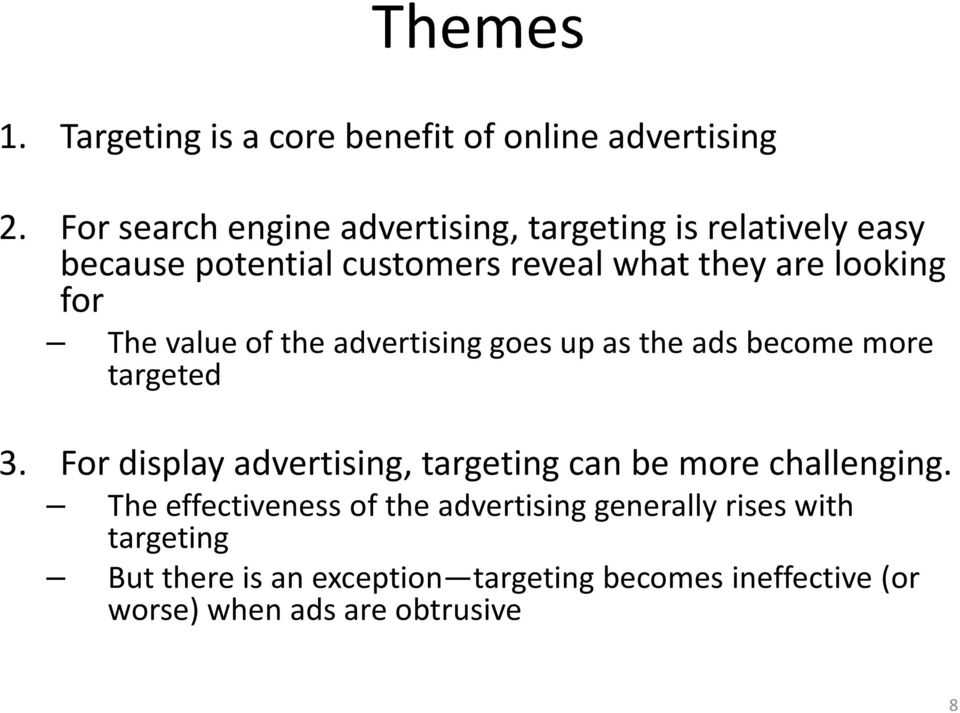 for The value of the advertising goes up as the ads become more targeted 3.