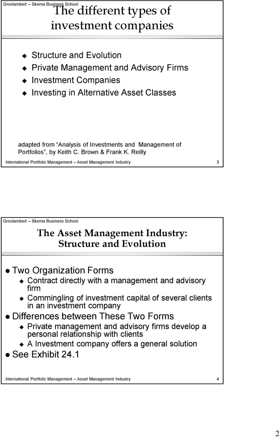 Reilly International Portfolio Management Asset Management Industry 3 The Asset Management Industry: Structure and Evolution Two Organization Forms Contract directly with a management and advisory