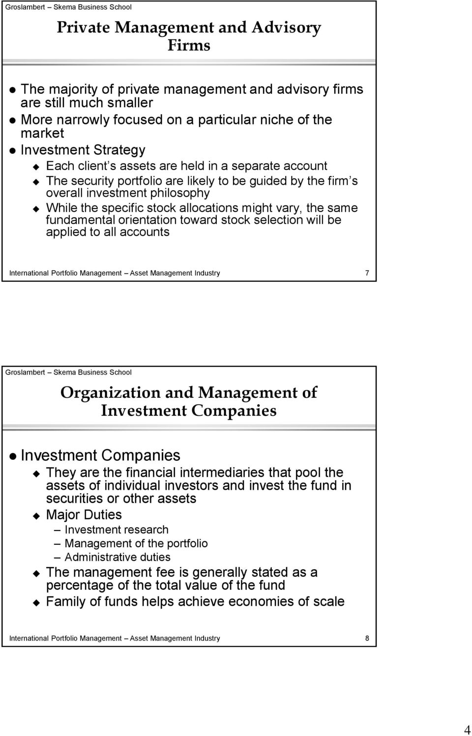 fundamental orientation toward stock selection will be applied to all accounts International Portfolio Management Asset Management Industry 7 Organization and Management of Investment Companies