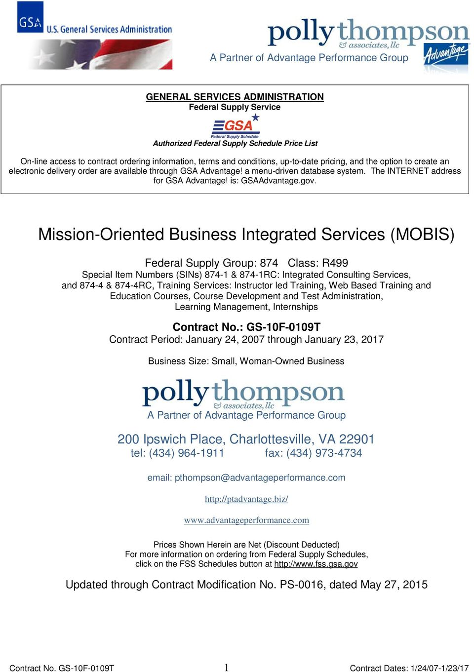 Mission-Oriented Business Integrated Services (MOBIS) Federal Supply Group: 874 Class: R499 Special Item Numbers (SINs) 874-1 & 874-1RC: Integrated Consulting Services, and 874-4 & 874-4RC, Training