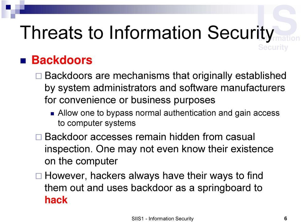 computer systems Backdoor accesses remain hidden from casual inspection.