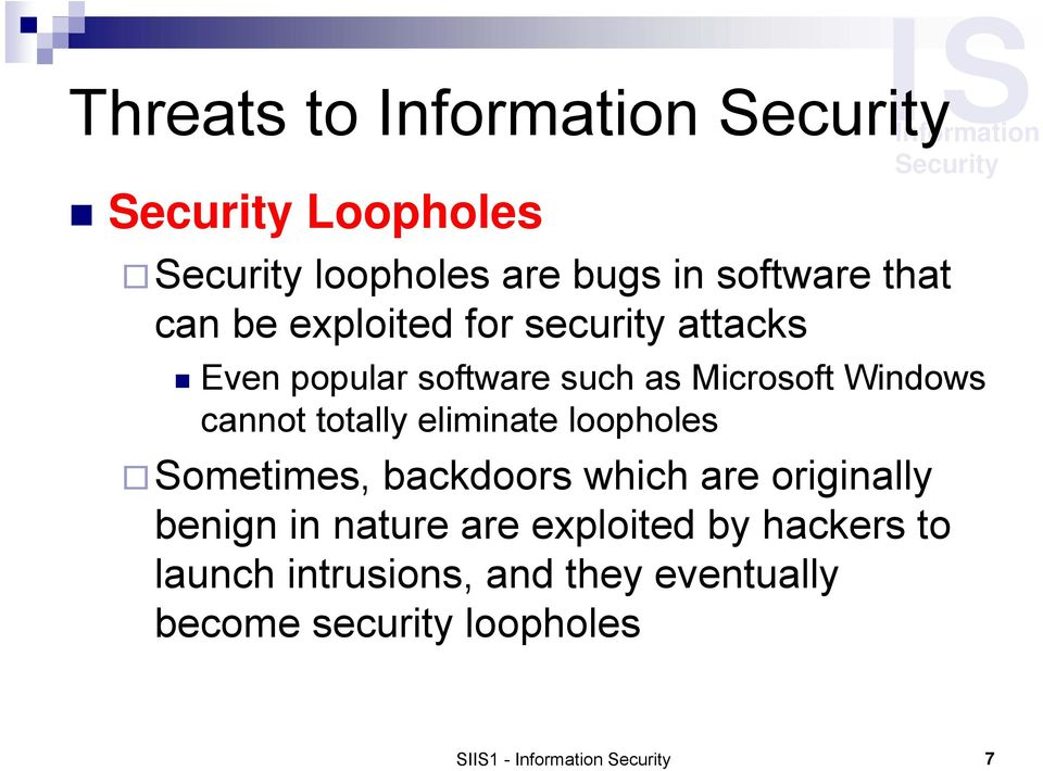 eliminate loopholes Sometimes, backdoors which are originally benign in nature are