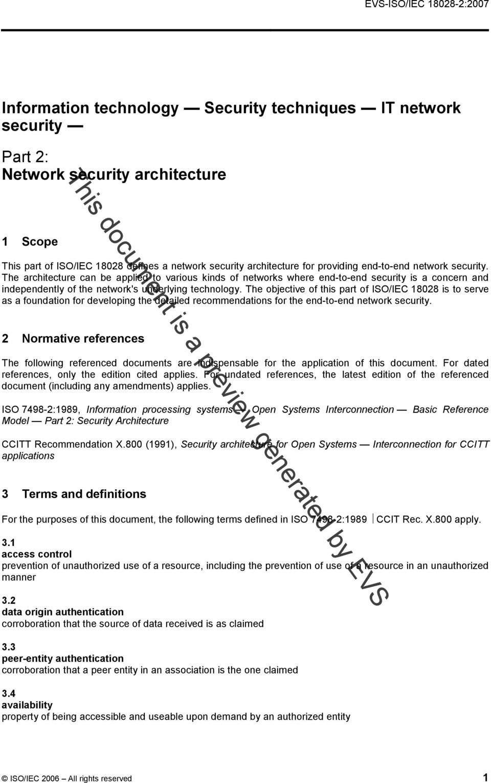 The architecture can be applied to various kinds of networks where end-to-end security is a concern and independently of the network's underlying technology.