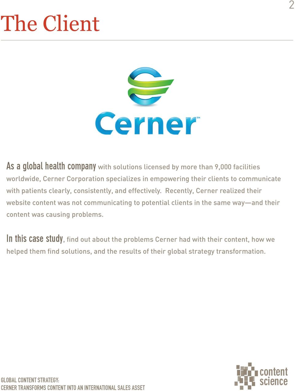 Recently, Cerner realized their website content was not communicating to potential clients in the same way and their content was causing