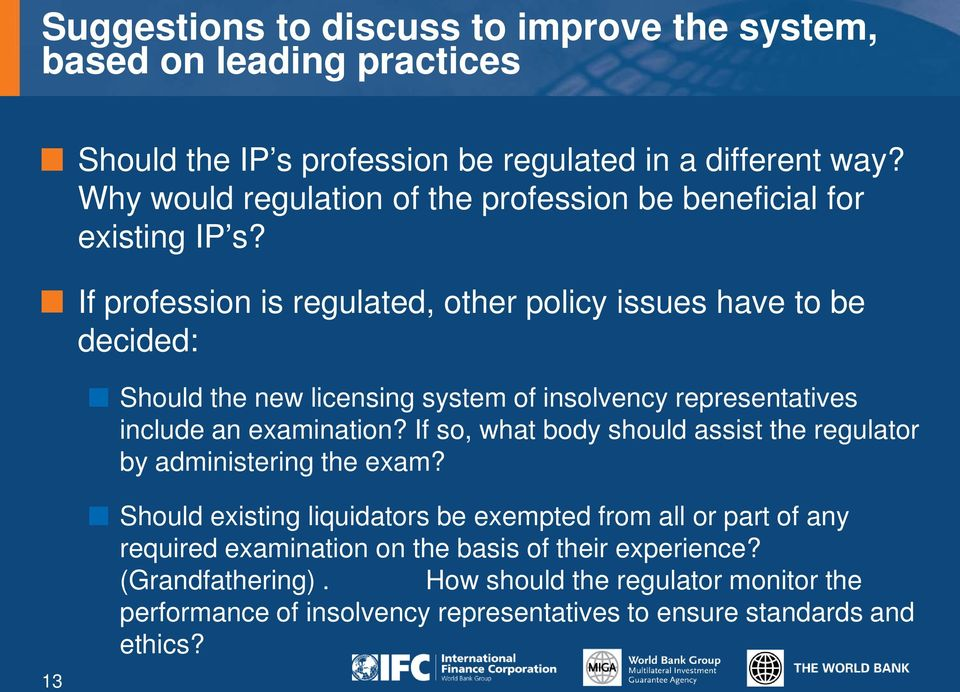 If profession is regulated, other policy issues have to be decided: Should the new licensing system of insolvency representatives include an examination?