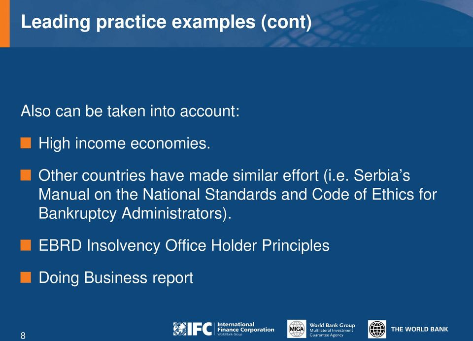 economies. Other countries have made similar effort (i.e. Serbia s