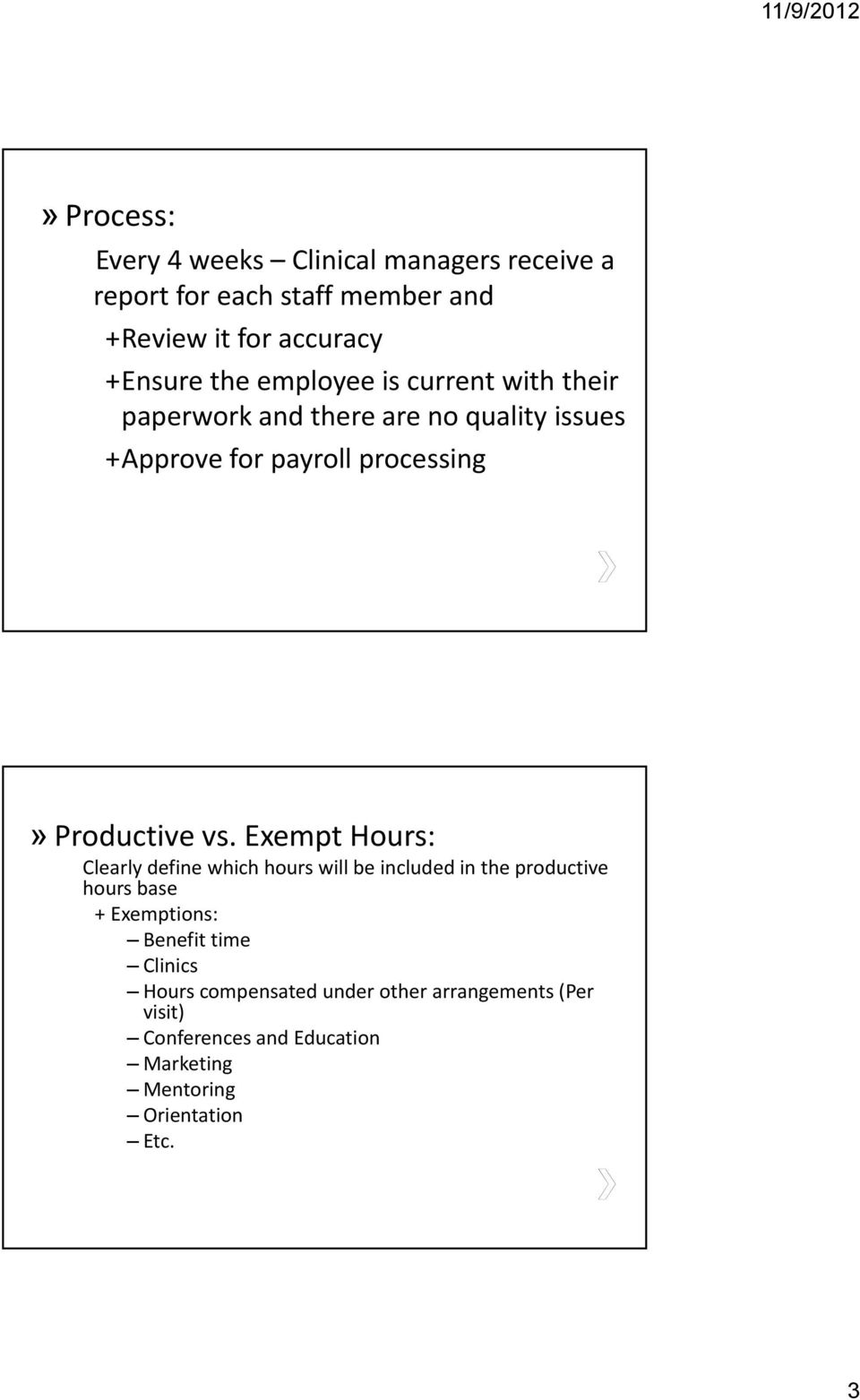 vs. Exempt Hours: Clearly define which hours will be included in the productive hours base +Exemptions: Benefit time