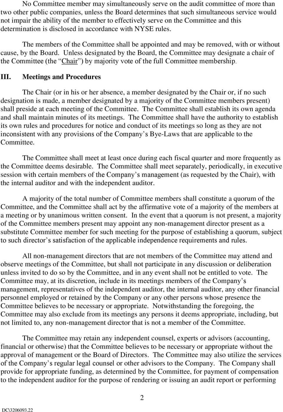 The members of the Committee shall be appointed and may be removed, with or without cause, by the Board.