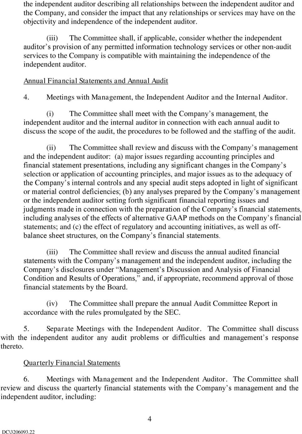 (iii) The Committee shall, if applicable, consider whether the independent auditor s provision of any permitted information technology services or other non-audit services to the Company is