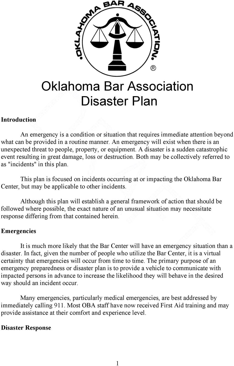 "Both may be collectively referred to as ""incidents"" in this plan. This plan is focused on incidents occurring at or impacting the Oklahoma Bar Center, but may be applicable to other incidents."