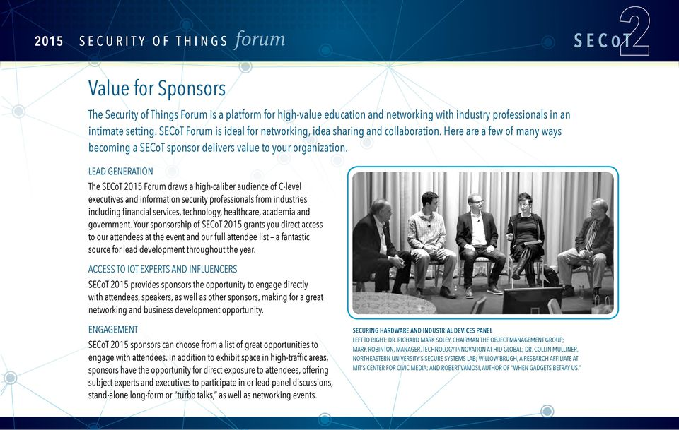 LEAD GENERATION The SECoT 2015 Forum draws a high-caliber audience of C-level executives and information security professionals from industries including financial services, technology, healthcare,
