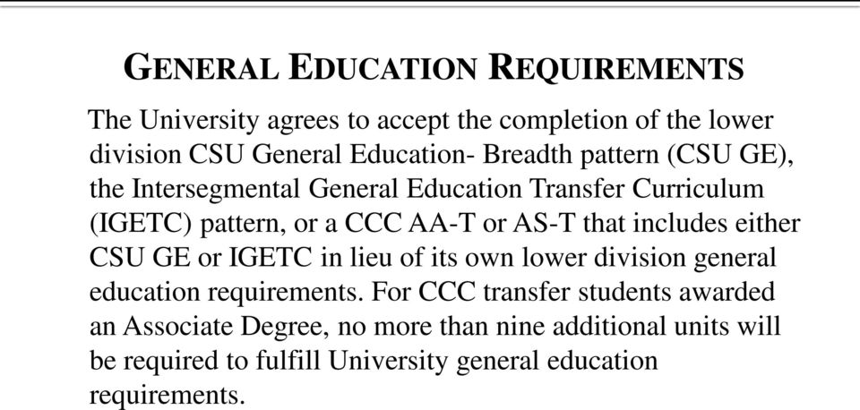 includes either CSU GE or IGETC in lieu of its own lower division general education requirements.