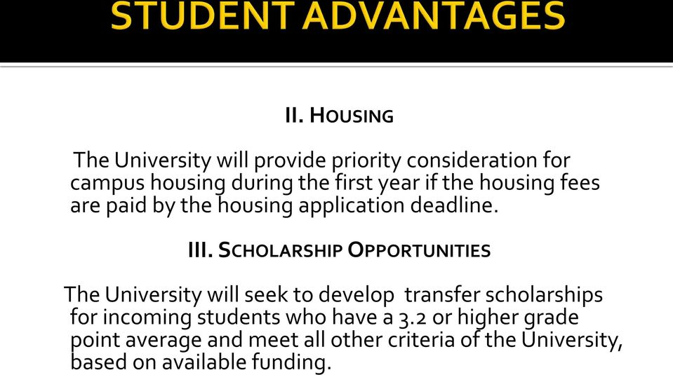 SCHOLARSHIP OPPORTUNITIES The University will seek to develop transfer scholarships for incoming