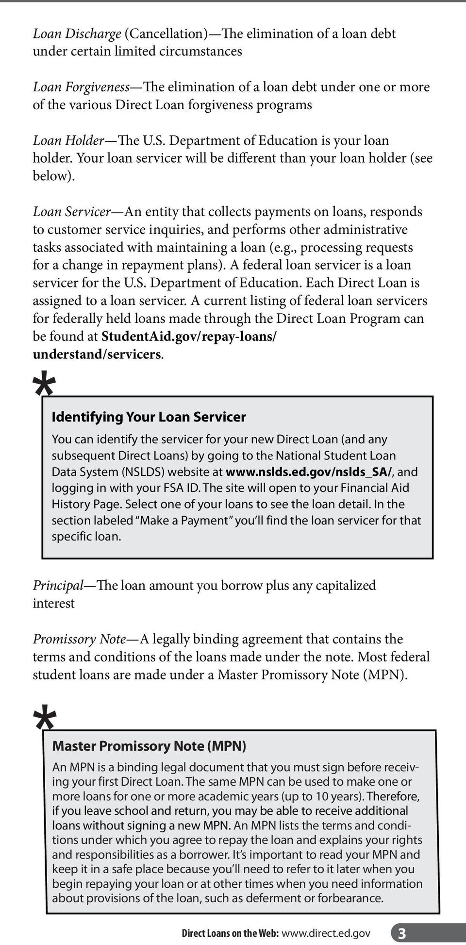 Loan Servicer An entity that collects payments on loans, responds to customer service inquiries, and performs other administrative tasks associated with maintaining