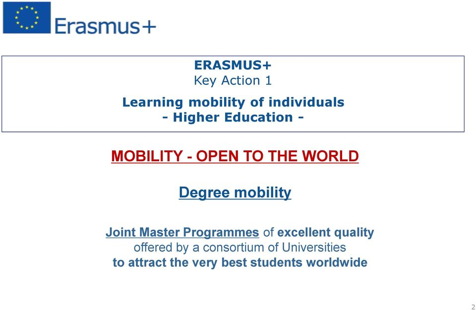 THE WORLD Degree mobility Joint Master Programmes of excellent quality