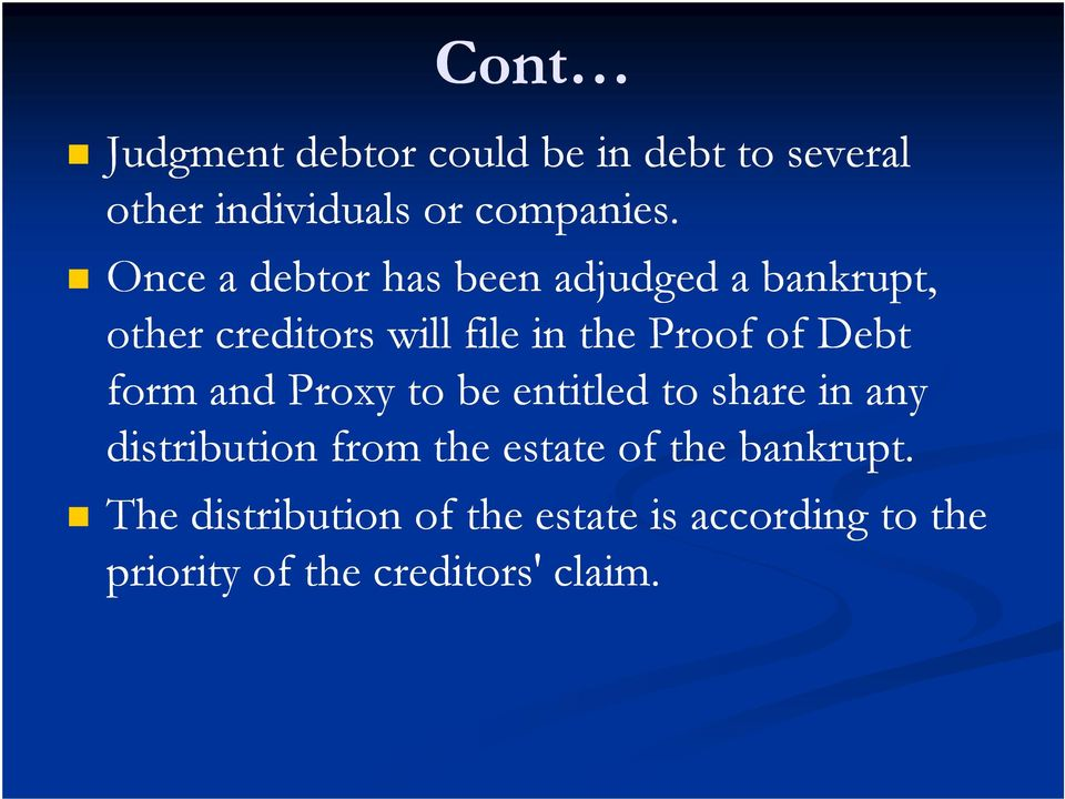 Debt form and Proxy to be entitled to share in any distribution from the estate of the