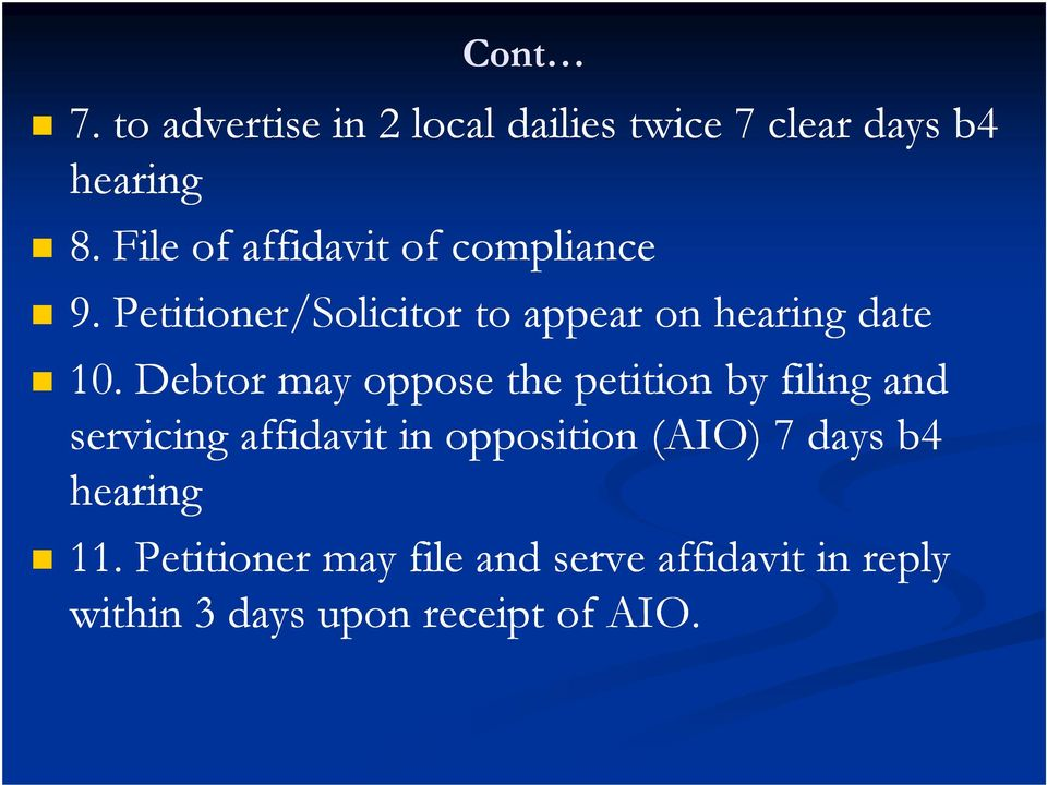 Debtor may oppose the petition by filing and servicing affidavit in opposition (AIO) 7