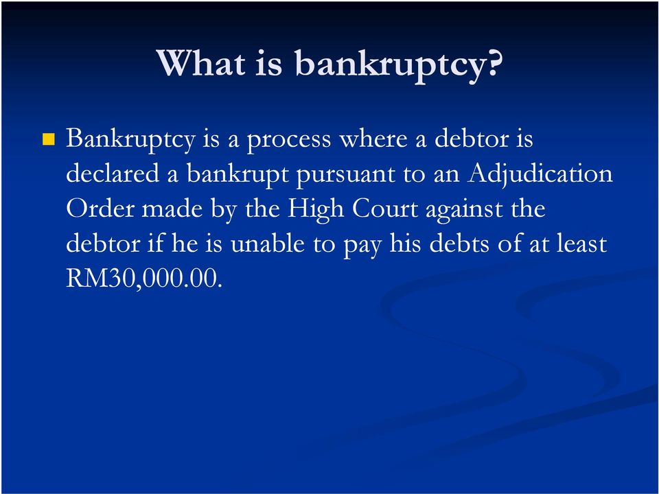 bankrupt pursuant to an Adjudication Order made by