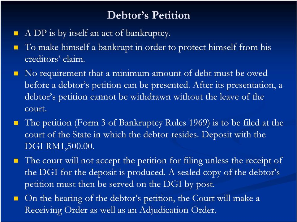After its presentation, a debtor s petition cannot be withdrawn without the leave of the court.