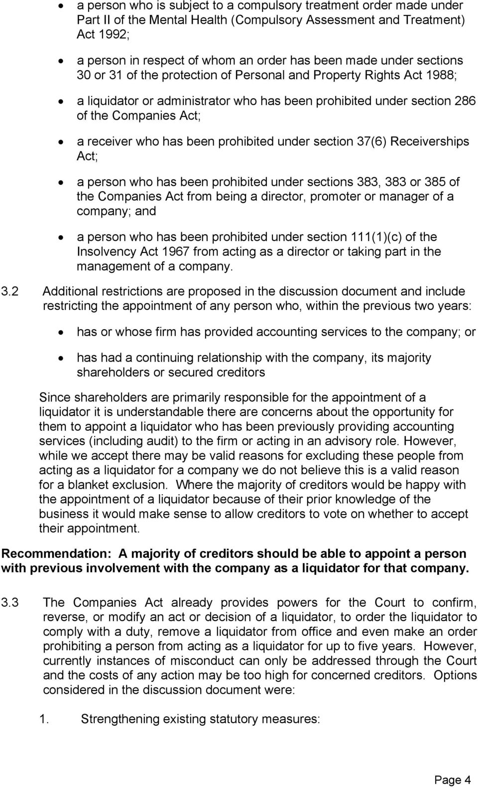 been prohibited under section 37(6) Receiverships Act; a person who has been prohibited under sections 383, 383 or 385 of the Companies Act from being a director, promoter or manager of a company;