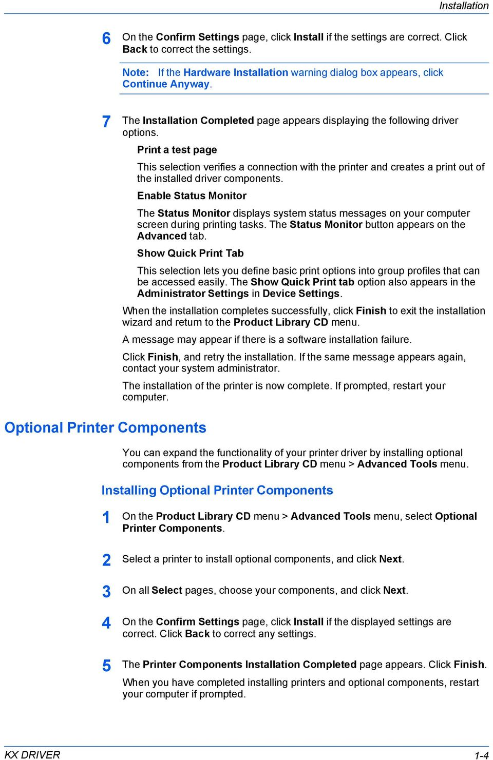 Print a test page This selection verifies a connection with the printer and creates a print out of the installed driver components.