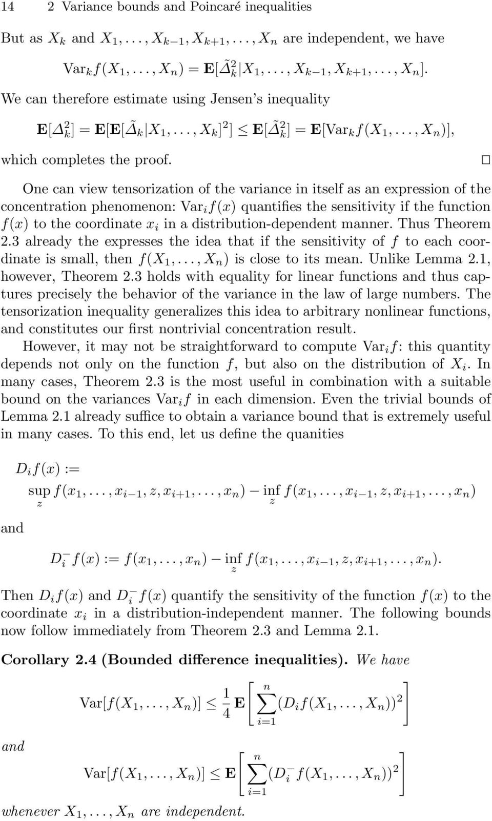 ut One can view tensorization of the variance in itself as an expression of the concentration phenomenon: Var i f(x) quantifies the sensitivity if the function f(x) to the coordinate x i in a