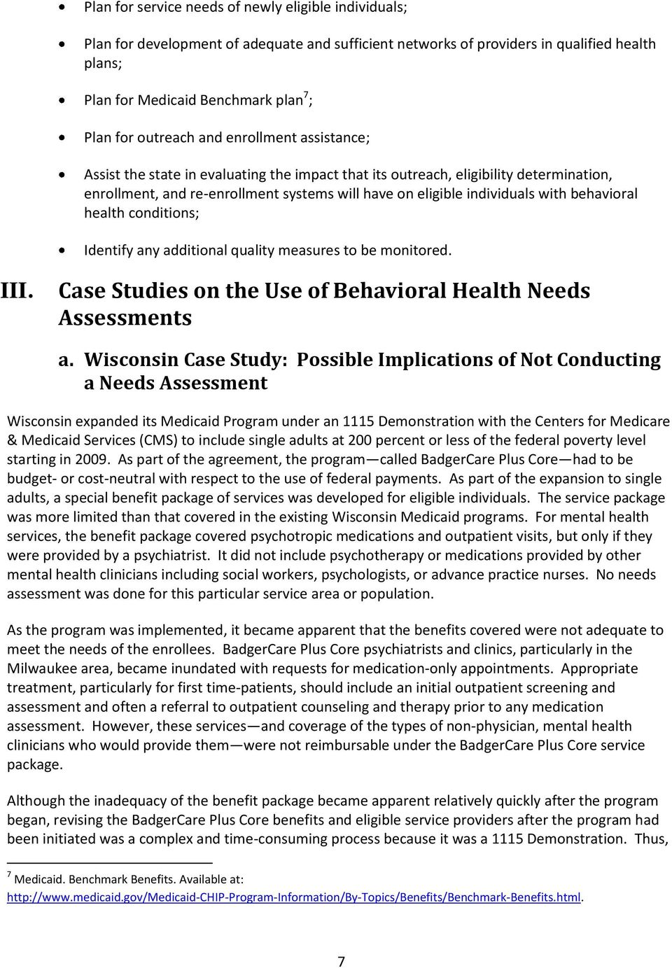 with behavioral health conditions; Identify any additional quality measures to be monitored. III. Case Studies on the Use of Behavioral Health Needs Assessments a.