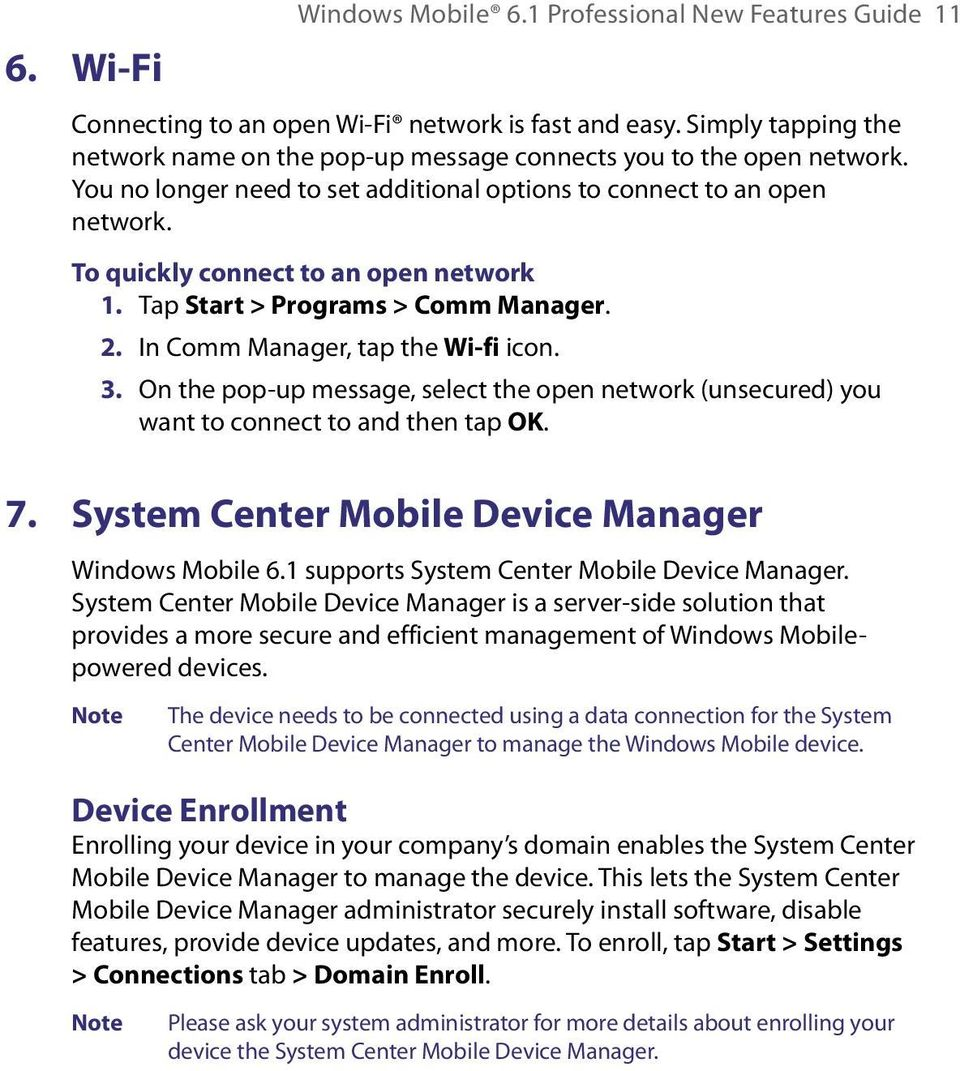 To quickly connect to an open network 1. Tap Start > Programs > Comm Manager. 2. In Comm Manager, tap the Wi-fi icon. 3.